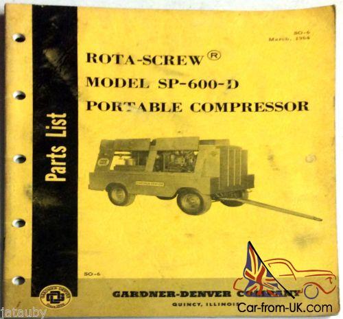 1964 ROTA SCREW MODEL SP600D PORTABLE COMPRESSOR PARTS LIST GARDNER DENVER CO